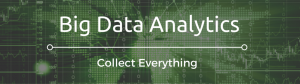 Big-Data-Analytics-Collect-Everything